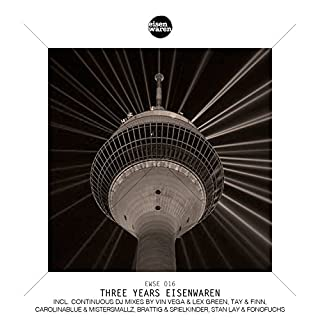 Three Years Eisenwaren, Pt. 3 (Continuous DJ Mix)
