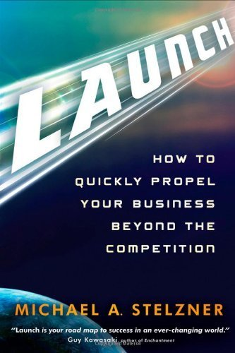launch-how-to-quickly-propel-your-business-beyond-the-competition-by-stelzner-michael-a-2011-hardcov
