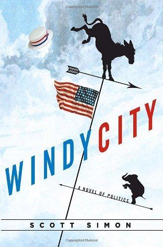 Windy City: A Novel of Politics by Scott Simon (2008-03-11)