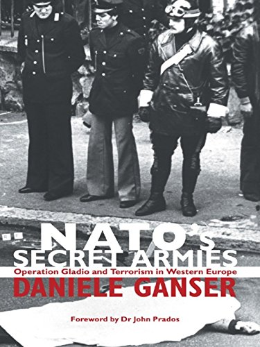 NATO's Secret Armies: Operation GLADIO and Terrorism in Western Europe (Contemporary Security Studies) (English Edition)
