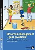 Classroom Management - ganz praktisch!: Ideen- und Materialpaket für eine erfolgreiche Unterrichtsorganisation (1. bis 4. Klasse) (Bergedorfer Grundsteine Schulalltag - Grundschule)