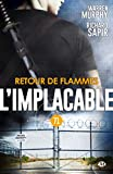 Retour de flammes: L'Implacable, T71 (French Edition)