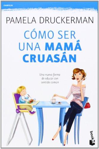 Cómo ser una mamá cruasán (Familia)