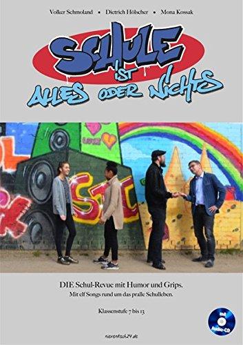 Schule ist alles oder nichts: DIE Schul-Revue mit Humor und Grips. Mit 11 Songs rund um das pralle Schulleben