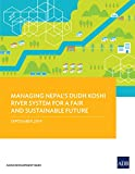 Managing Nepal's Dudh Koshi River System for a Fair and Sustainable Future (English Edition)