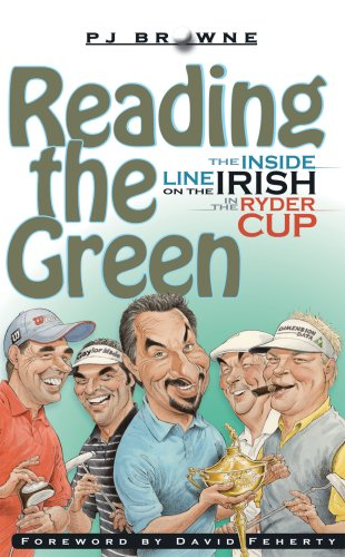 Reading the Green: The Inside Line on the Irish in the Ryder Cup por P. J Browne