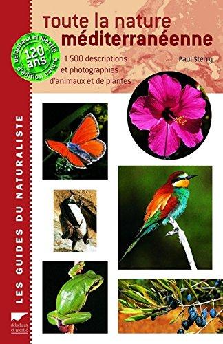 Toute la nature méditerranéenne : 1500 Descriptions et photographies d'animaux et de plantes