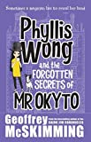 PHYLLIS WONG AND THE FORGOTTEN SECRETS OF MR OKYTO BY MCSKIMMING, GEOFFREY (AUTHOR)PAPERBACK bei Amazon kaufen