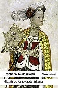Historia de los reyes de Britania par  Godofredo de Monmouth