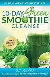 10-Day Green Smoothie Cleanse: Lose Up to 15 Pounds in 10 Days! (English Edition)