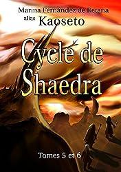 Cycle de Shaedra (Tomes 5 et 6)