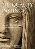 The Quality Instinct – Seeing Art Through a Museum Director′s Eye