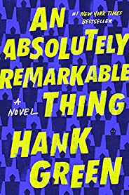 An Absolutely Remarkable Thing: A Novel (The Carls Book 1) (English Edition)