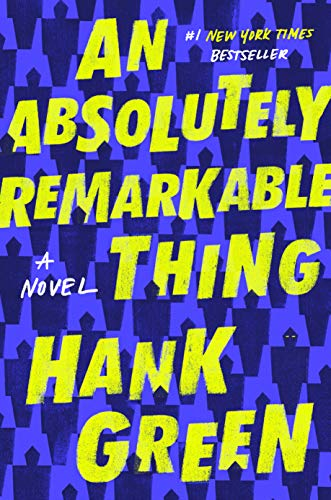 An Absolutely Remarkable Thing: A Novel por Hank Green