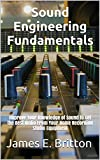 #8: Sound Engineering Fundamentals: Improve Your Knowledge of Sound to Get the Best Audio From Your Home Recording Studio Equipment