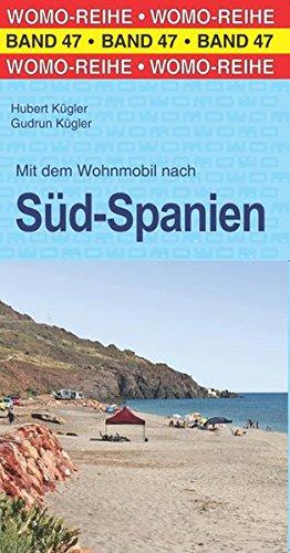 Mit dem Wohnmobil nach Süd-Spanien (Womo-Reihe)