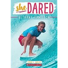 She Dared: Bethany Hamilton