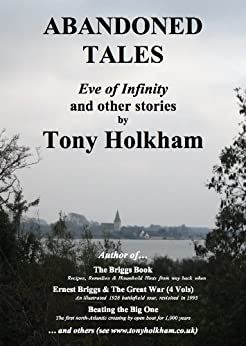 ABANDONED TALES : Eve of Infinity, and other stories by [Holkham, Tony]