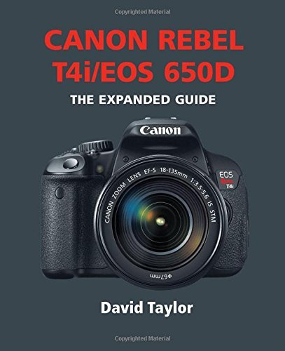canon-rebel-t4i-eos-650d-expanded-guides-by-david-taylor-2012-01-01