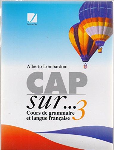 Cap sur... Cours de grammaire et langue française. Avec grammaire. Ediz. leggera. Per la Scuola media: 3