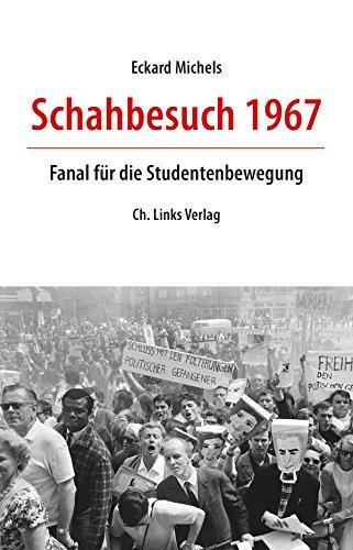 Schahbesuch 1967: Fanal für die Studentenbewegung (Politik & Zeitgeschichte)