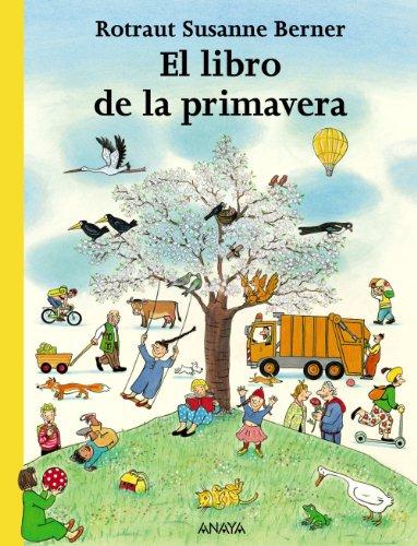 El libro de la primavera (Primeros Lectores (1-5 Años) - Los Libros De Las Estaciones) por Rotraut Susanne Berner