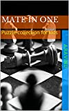 Mate in one: Puzzle collection for kids (CheckMate Book 1)