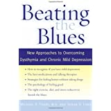 Beating the Blues: New Approaches to Overcoming Dysthymia and Chronic Mild Depression by Michael E. Thase (2004-01-22)