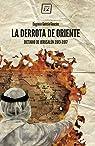 La derrota de Oriente: Dietario de Jerusalén, 2013-2017 par Eugenio García Gascón