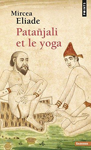 Patanjali et le Yoga par Mircea Eliade