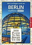 1000 Places To See Before You Die: Stadtführer Berlin