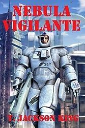 Nebula Vigilante (Vigilante Series Book 2) (English Edition)