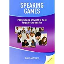 Speaking Games: Photocopiable Activities to Make Language Learning Fun by Jason Anderson (2014-12-30)