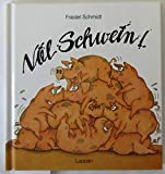 Niel Schwein! [Gebundene Ausgabe] by Schmidt, Friedel