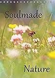 Soulmade Nature (Tischkalender 2018 DIN A5 hoch): Stimmungsvolle und digital bearbeitete Naturfotos laden den Betrachter ein, sich von der ... ... [Kalender] [Apr 01, 2017] Pottmeier, Sabine