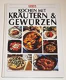 Kochen mit Kräutern & Gewürzen (Essen & trinken)