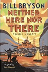 Neither Here, Nor There: Travels in Europe (Bryson) Paperback