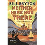 Neither Here, Nor There: Travels in Europe (Bryson, Band 11)