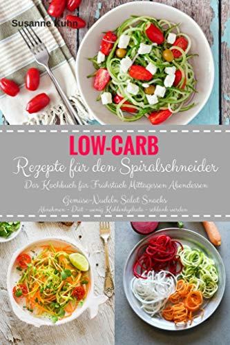 Low Carb Rezepte Fur Den Spiralschneider Das Kochbuch Fur Fruhstuck