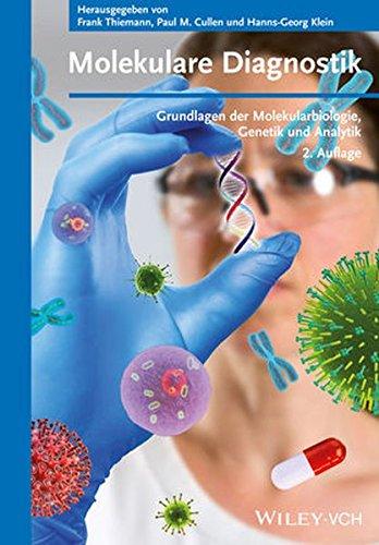 Molekulare Diagnostik: Grundlagen der Molekularbiologie, Genetik und Analytik