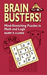 Brain Busters! Mind-Stretching Puzzles in Math and Logic (Dover Recreational Math) by Barry R. Clarke (2003-09-06)