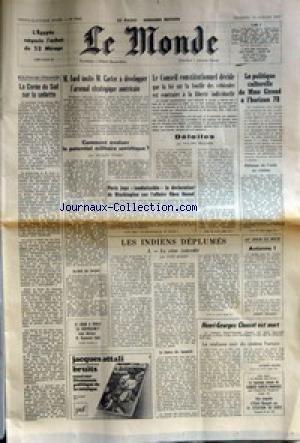 MONDE (LE) [No 9942] du 14/01/1977 - L'EGYPTE NEGOCIE L'ACHAT DE 52 MIRAGE - LA COREE DU SUD SUR LA SELLETTE - M. FORT INVITE M. CARTER A DEVELOPPER L'ARSENAL STRATEGIQUE AMERICAIN - COMMENT EVALUER LE POTENTIEL MILITAIRE SOVIETIQUE ? PAR JACQUES ISNARD - LE CONSEIL CONSTITUTIONNEL DECIDE QUE LA LOI SUR LA FOUILLE DES VEHICULES EST CONTRAIRE A LA LIBERTE INDIVIDUELLE - DEFAITES PAR PHILIPPE BOUCHER - LA POLITIQUE CULTURELLE DE MME GIROUD A L'HORIZON 78 - LES INDIENS DEPLUMES PAR YVES BERGER -