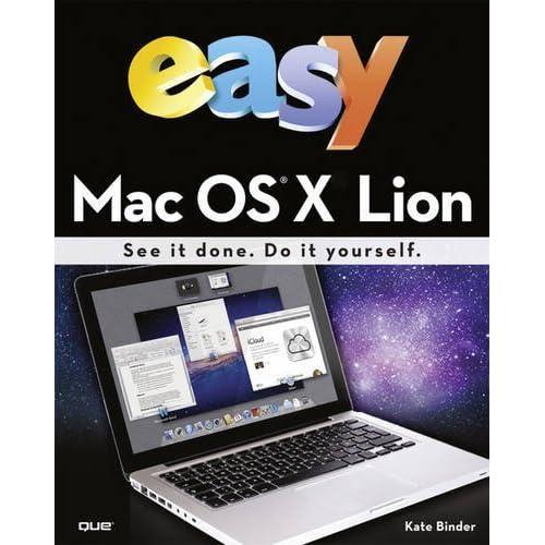 Easy Mac OS X Lion by Kate Binder (2011-10-03)