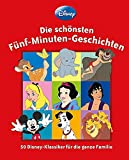 Disney Die schönsten Fünf-Minuten-Geschichten: 50 Disney-Klassiker für die ganze Familie