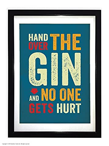 Funny Humorous 'Hand Over The Gin' Large Quality A3 Frame With Mount Board Surround - Choice of Black or White Frame