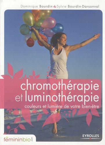 Chromothérapie et luminothérapie : Couleurs et lumière de votre bien-être