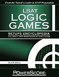 The PowerScore LSAT Logic Games Setups Encyclopedia, Volume 3 by David M. Killoran (2012) Paperback