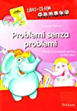 Problemi senza problemi. Kit. Con CD-ROM