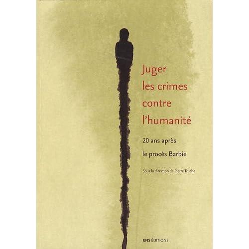 Juger les crimes contre l'humanité : 20 ans après le procès Barbie