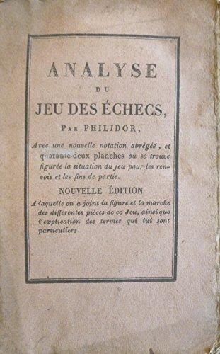 Analyse du jeu des checs, nouvelle dition par A. D. Philidor